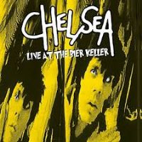Chelsea - Live At The Bier Keller Blackpool - Record Store Day 2017
